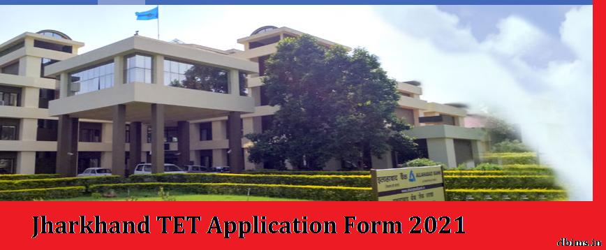 Jharkhand TET Application Form 2021