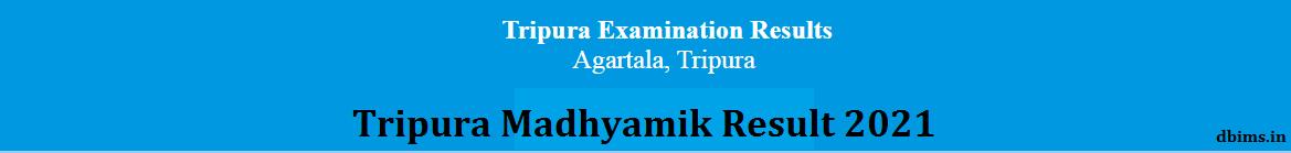 Tripura Madhyamik Result 2021