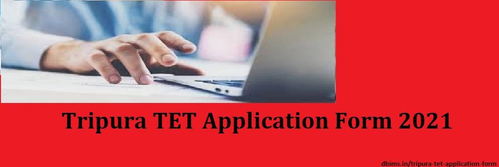 Tripura TET Application Form 2021