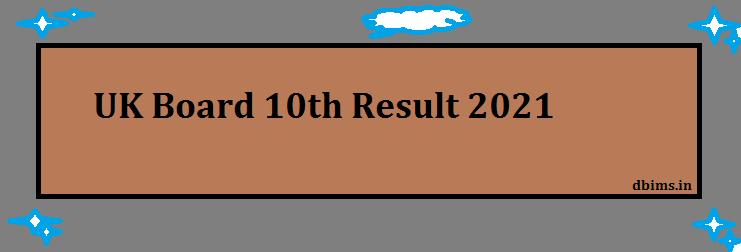 UK Board 10th Result 2021