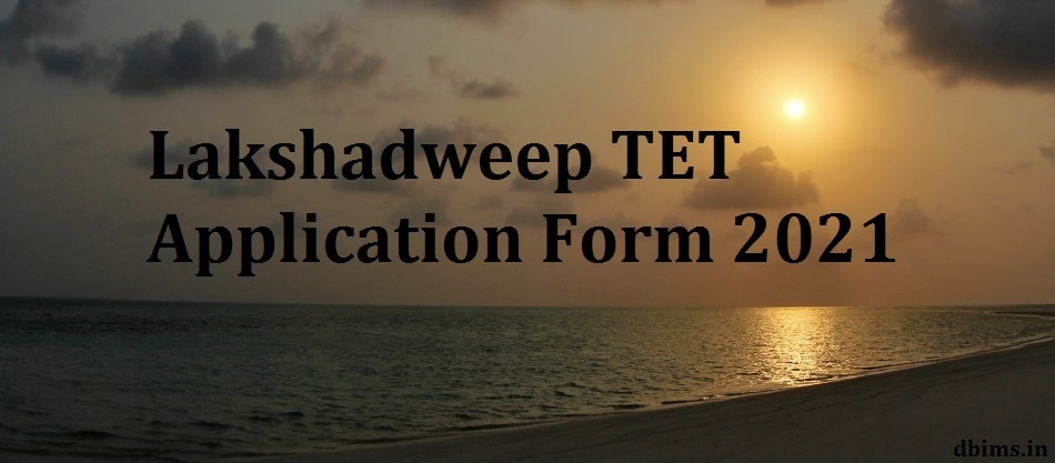 Lakshadweep TET Application Form