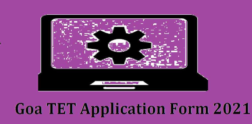 Goa TET Application Form 2021