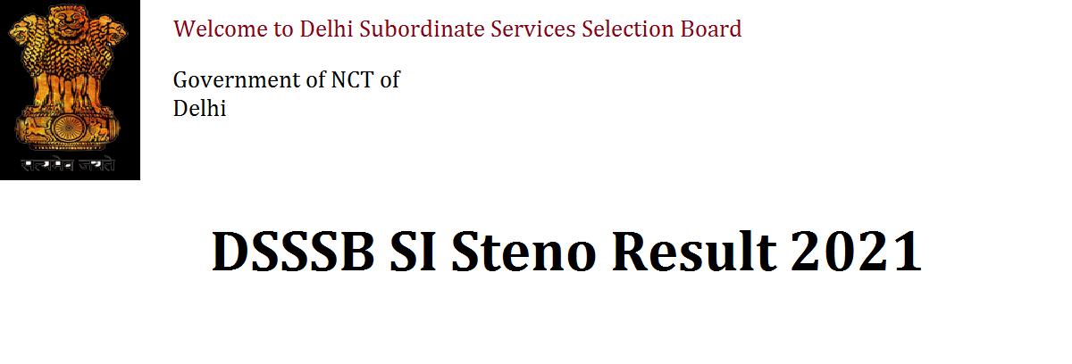 DSSSB SI Steno Result 2021