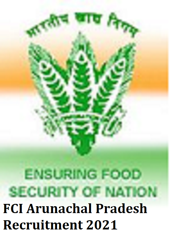 FCI Arunachal Pradesh Recruitment 2021