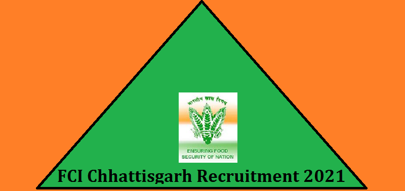 FCI Chhattisgarh Recruitment 2021