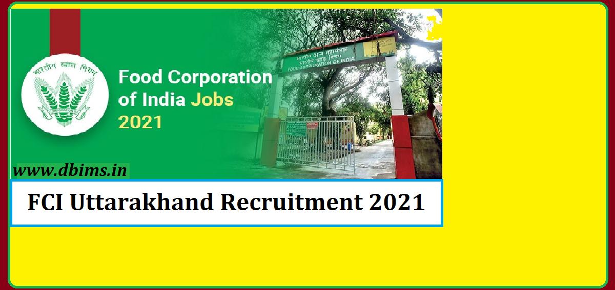 FCI Uttarakhand Recruitment 2021