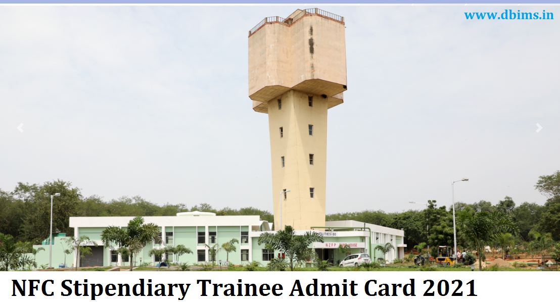 NFC Stipendiary Trainee Admit Card 2021
