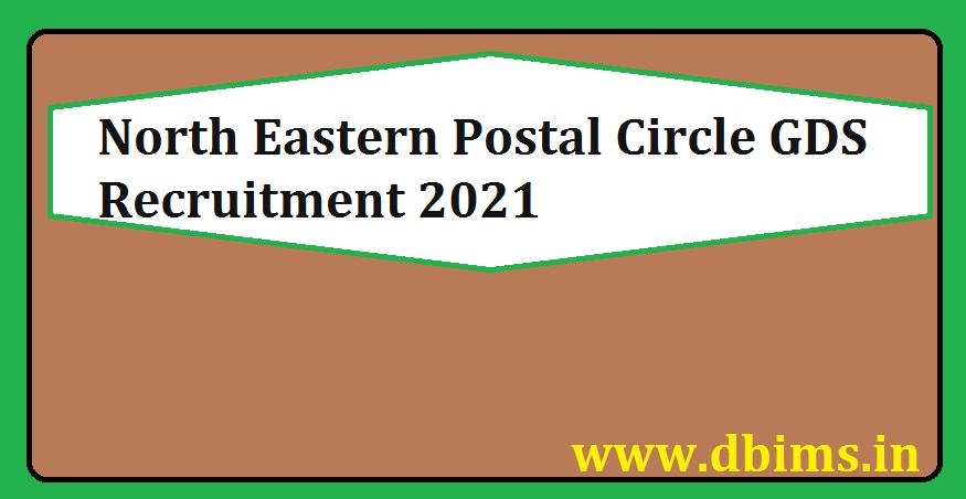 North Eastern Postal Circle GDS Recruitment 2021
