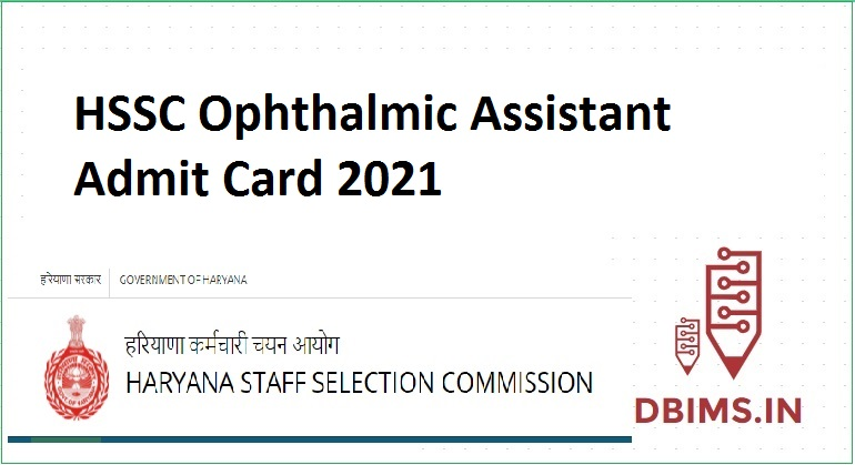 HSSC Ophthalmic Assistant Admit Card 2021