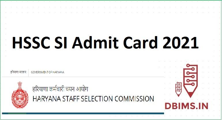 HSSC SI Admit Card 2021 2021