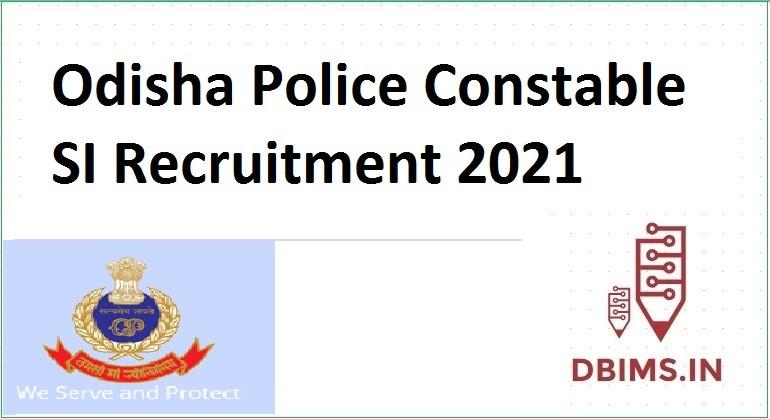 Odisha Police Constable SI Recruitment 2021
