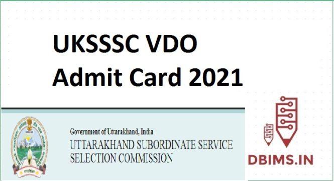 UKSSSC VDO Admit Card 2021